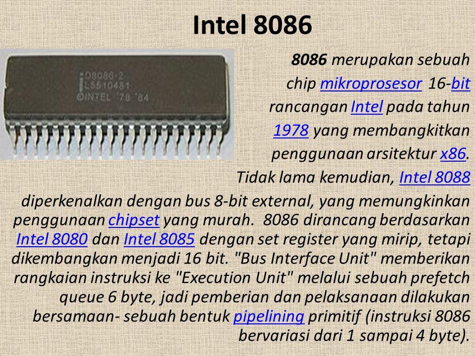 Intel 8086 8086 merupakan sebuah chip mikroprosesor 16-bit