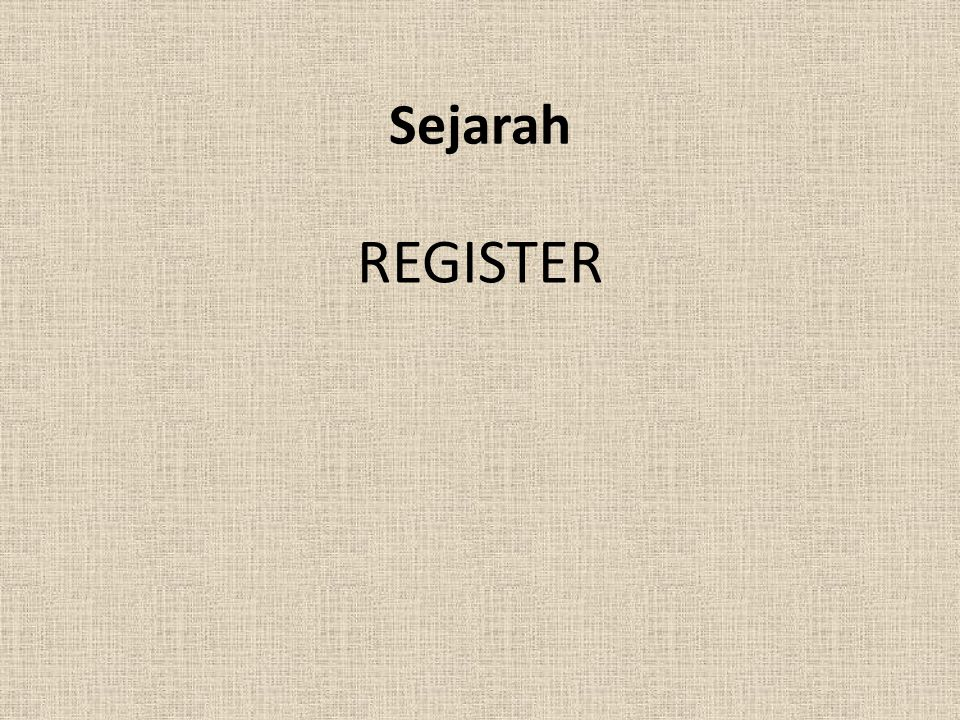 Sejarah REGISTER