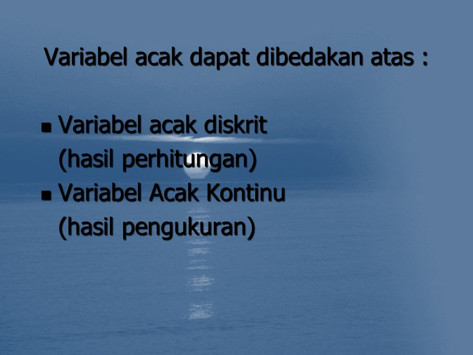 Variabel acak dapat dibedakan atas :