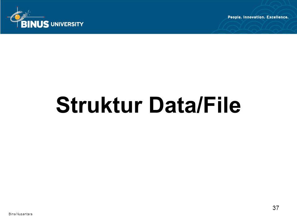 Struktur Data/File 37 Bina Nusantara