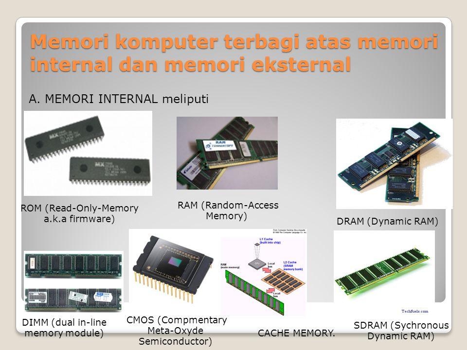 Memori komputer terbagi atas memori internal dan memori eksternal