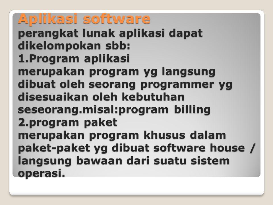 Aplikasi software perangkat lunak aplikasi dapat dikelompokan sbb: 1