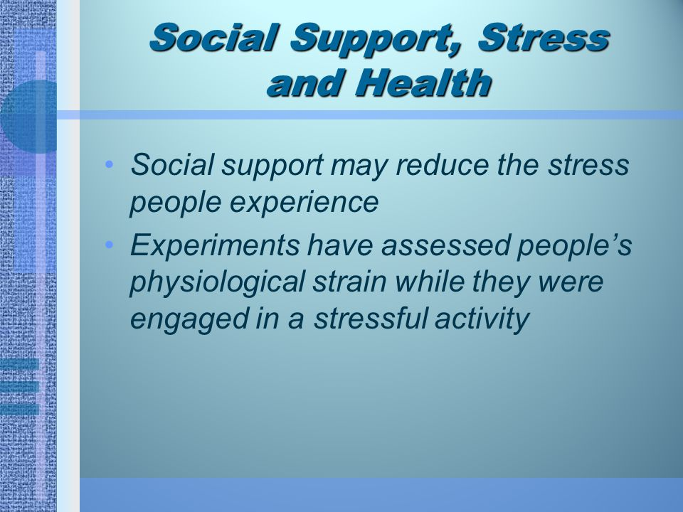 Social Support, Stress and Health