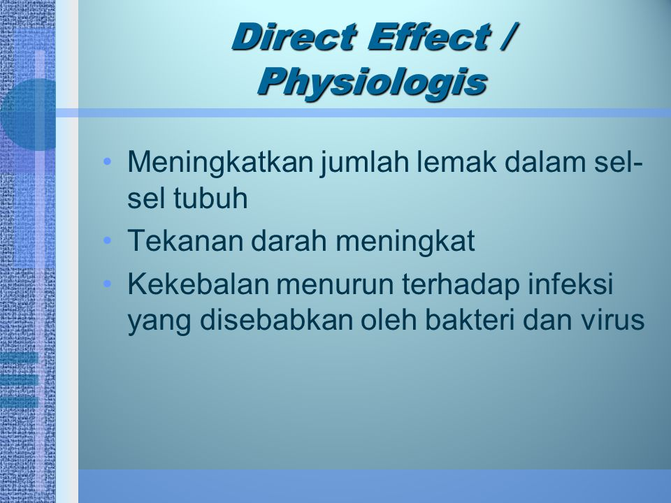 Direct Effect / Physiologis