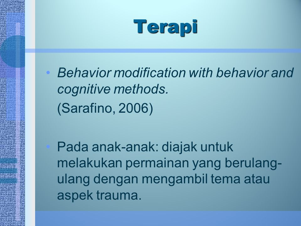 Terapi Behavior modification with behavior and cognitive methods.