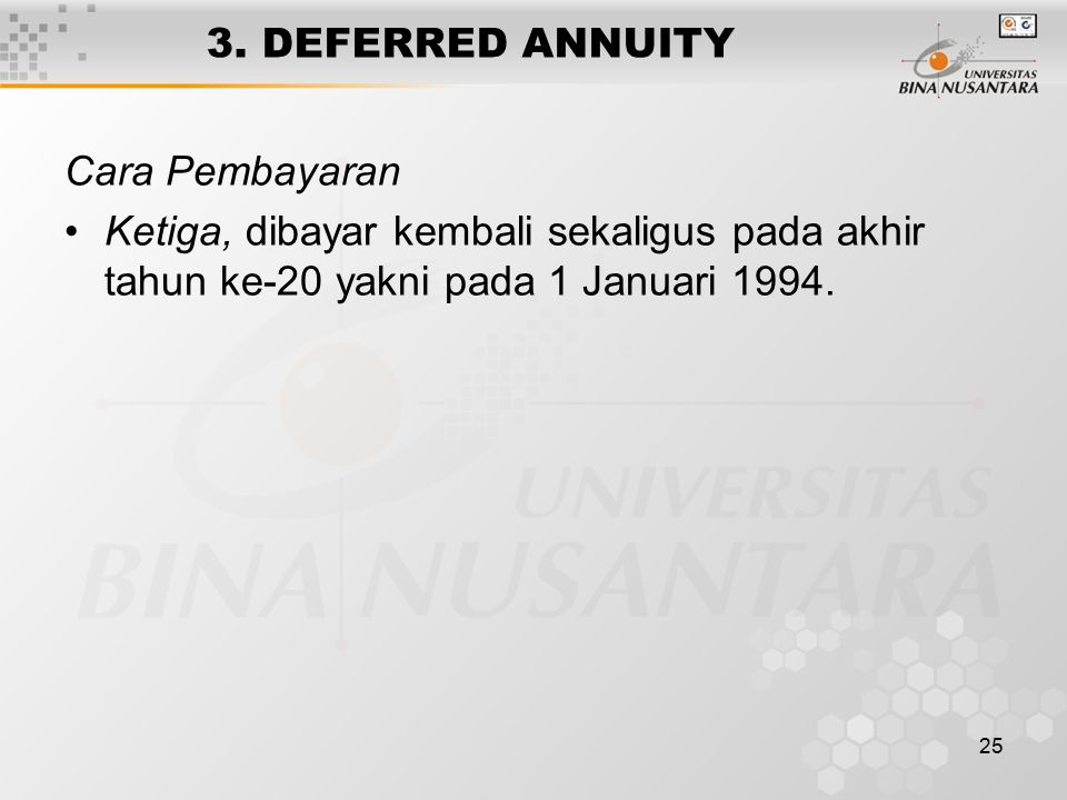 3. DEFERRED ANNUITY Cara Pembayaran.
