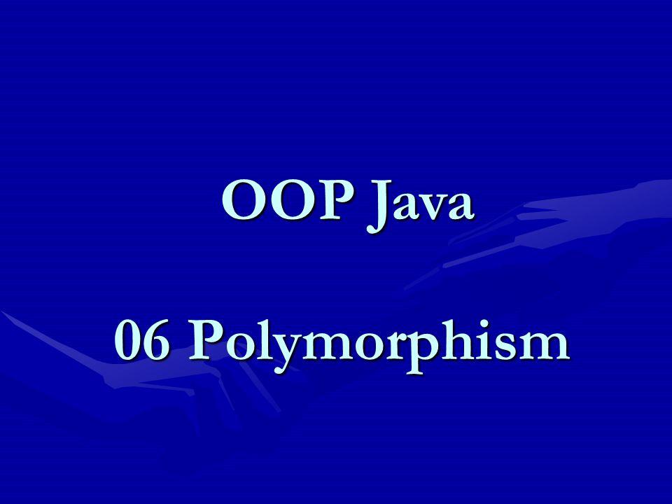 OOP Java 06 Polymorphism