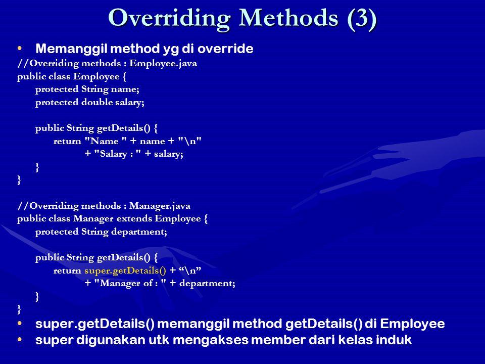 Overriding Methods (3) Memanggil method yg di override