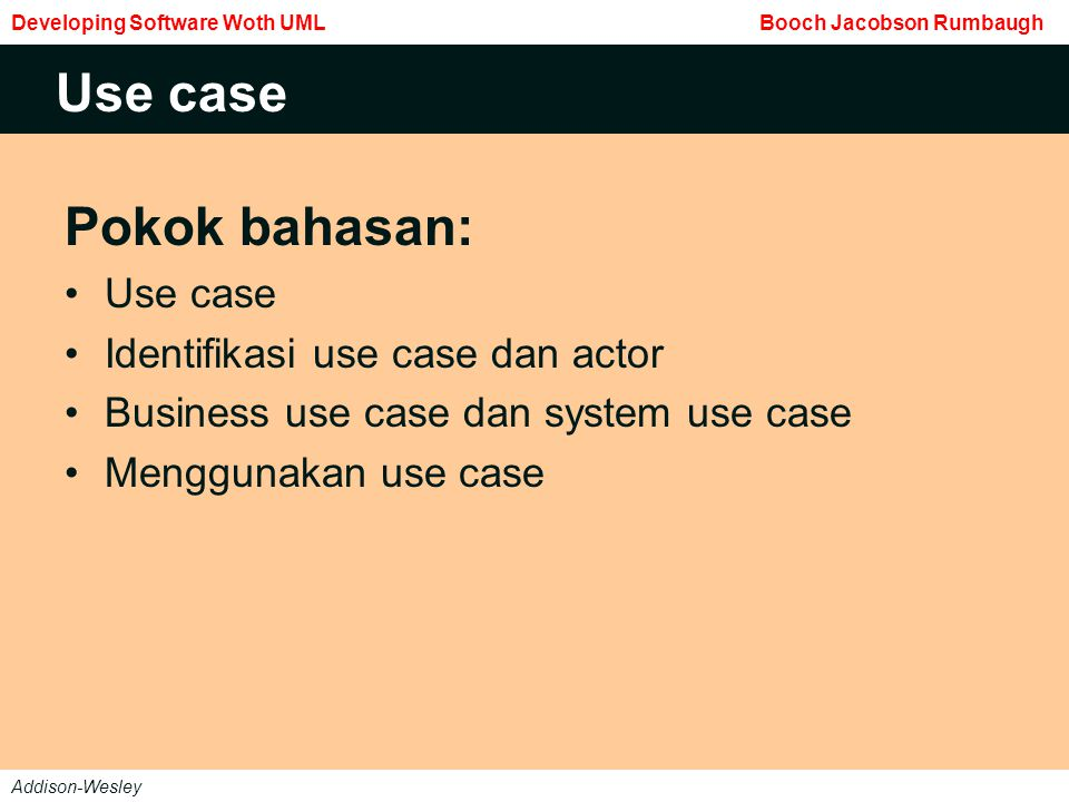 Use case Pokok bahasan: Use case Identifikasi use case dan actor