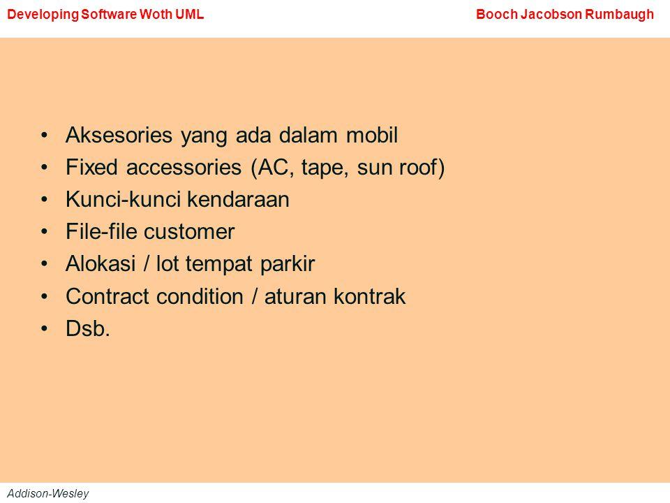 Aksesories yang ada dalam mobil Fixed accessories (AC, tape, sun roof)