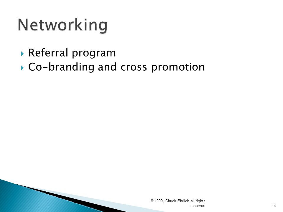 Networking Referral program Co-branding and cross promotion