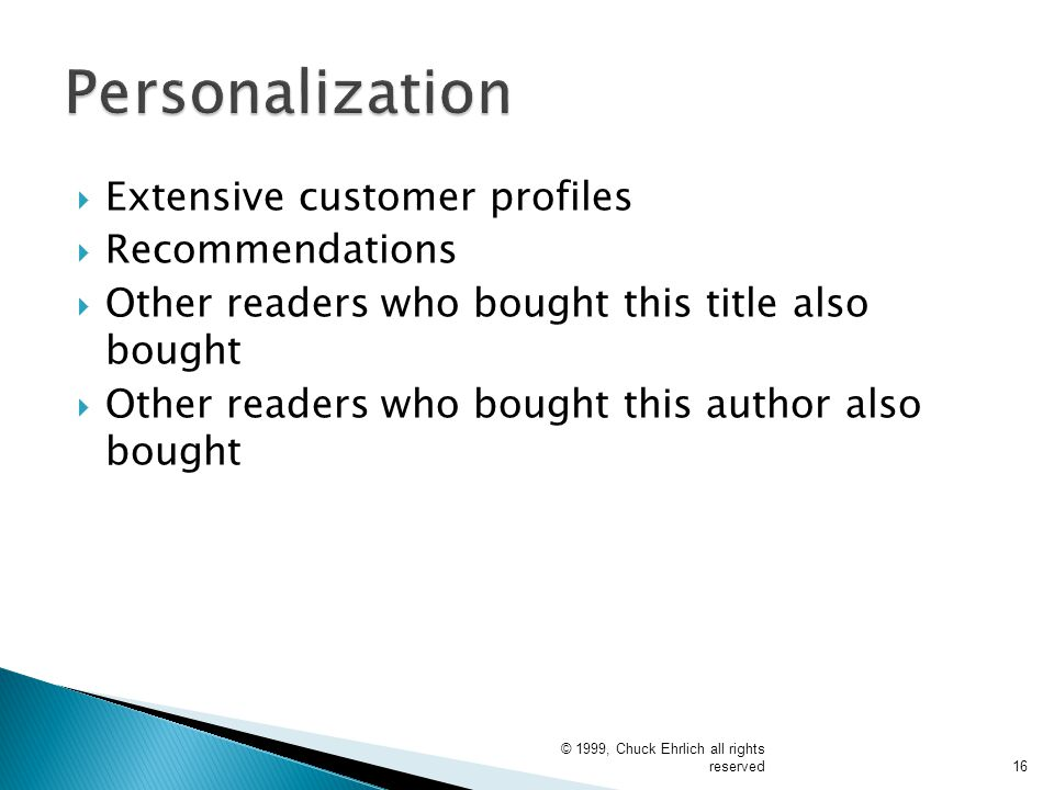 Personalization Extensive customer profiles Recommendations