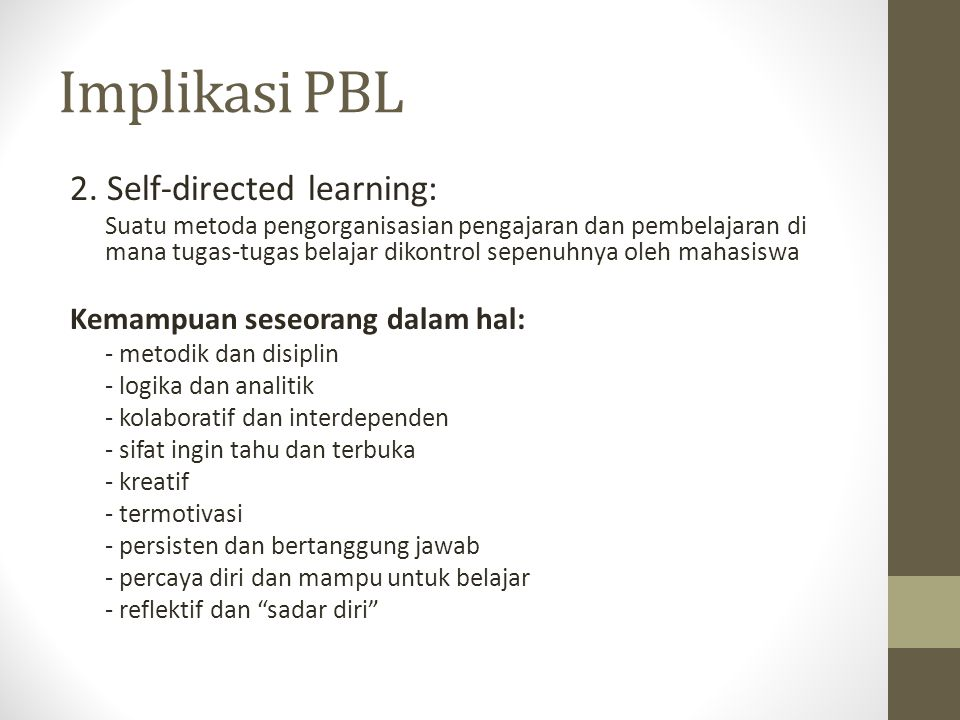 Implikasi PBL 2. Self-directed learning: