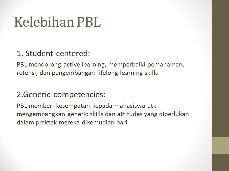 Kelebihan PBL 1. Student centered: 2.Generic competencies: