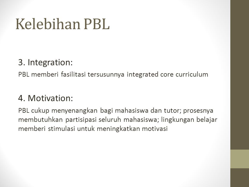 Kelebihan PBL 3. Integration: 4. Motivation: