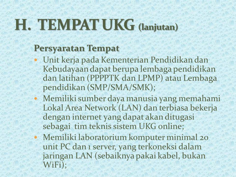 H. TEMPAT UKG (lanjutan)