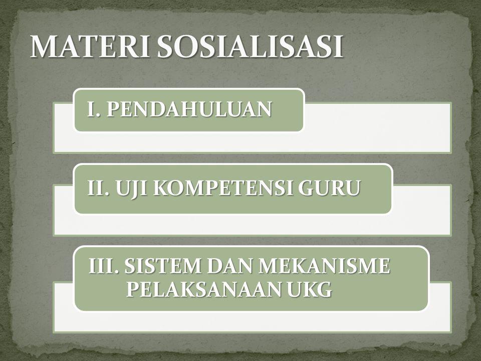MATERI SOSIALISASI III. SISTEM DAN MEKANISME PELAKSANAAN UKG