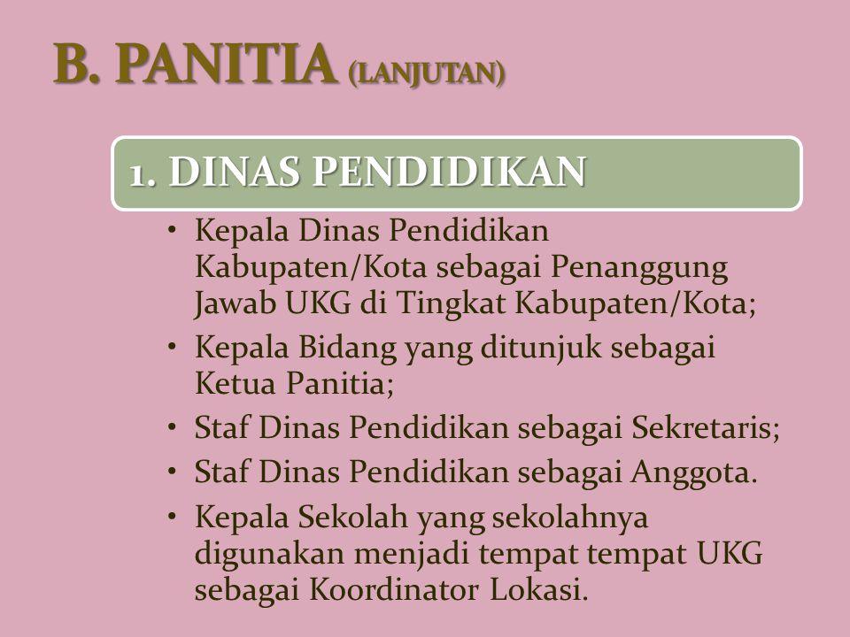 B. PANITIA (LANJUTAN) 1. DINAS PENDIDIKAN