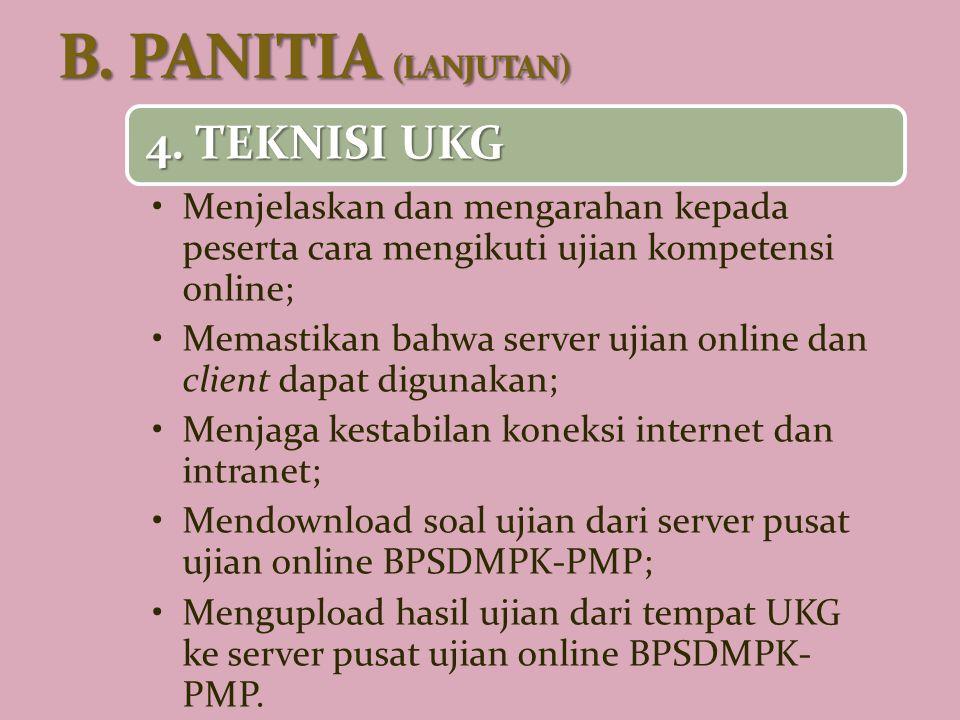 B. PANITIA (LANJUTAN) 4. TEKNISI UKG
