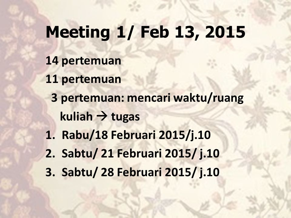 Meeting 1/ Feb 13, 2015 14 pertemuan 11 pertemuan