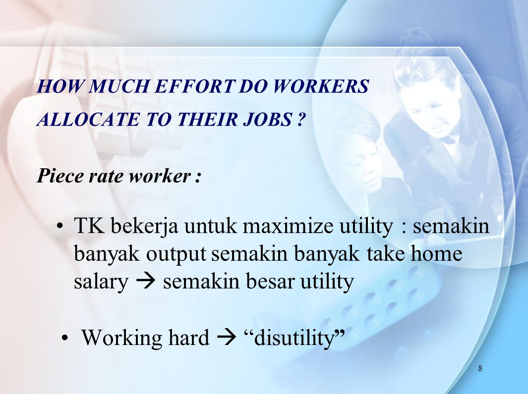 HOW MUCH EFFORT DO WORKERS ALLOCATE TO THEIR JOBS