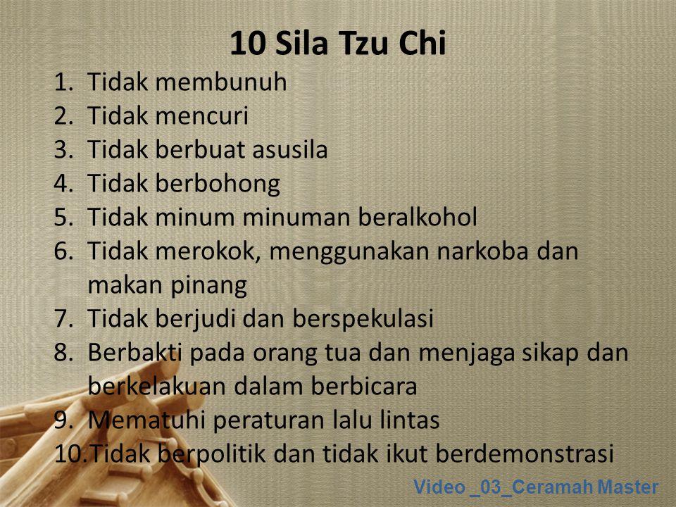 10 Sila Tzu Chi Tidak membunuh Tidak mencuri Tidak berbuat asusila