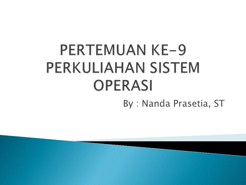 PERTEMUAN KE-9 PERKULIAHAN SISTEM OPERASI