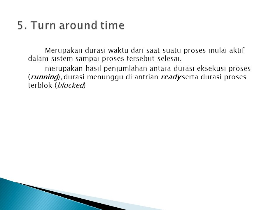 5. Turn around time