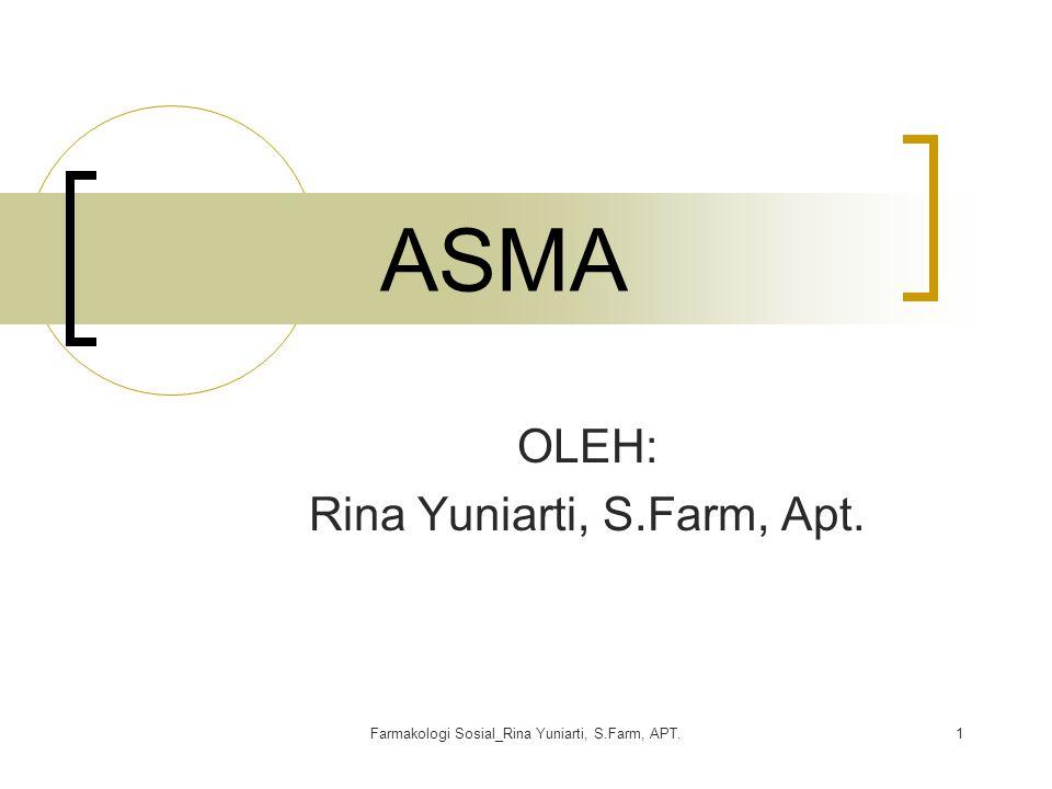 OLEH: Rina Yuniarti, S.Farm, Apt.