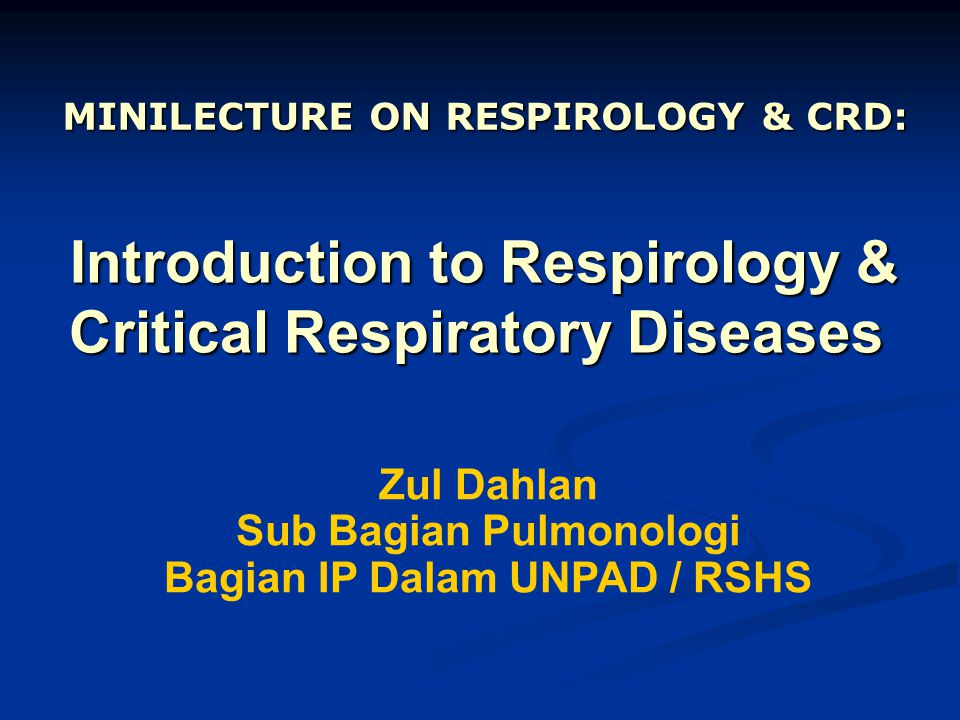 Introduction to Respirology & Critical Respiratory Diseases