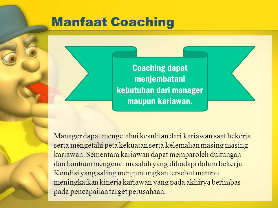 Coaching dapat menjembatani kebutuhan dari manager maupun kariawan.