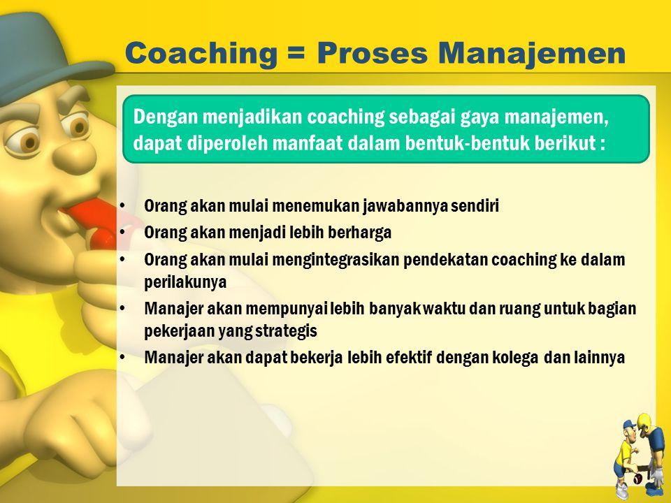 Coaching = Proses Manajemen