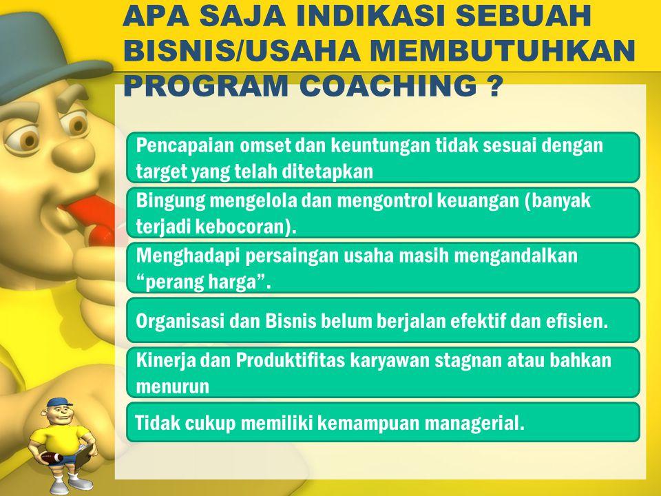 APA SAJA INDIKASI SEBUAH BISNIS/USAHA MEMBUTUHKAN PROGRAM COACHING