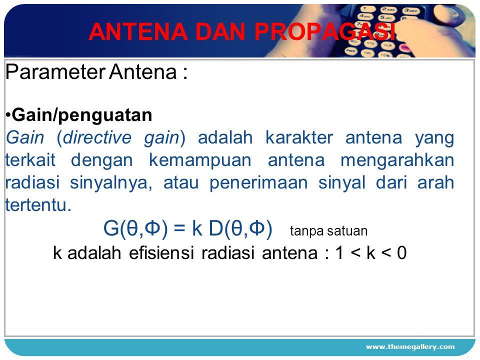 ANTENA DAN PROPAGASI Parameter Antena : Gain/penguatan