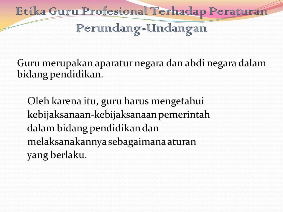 Etika Guru Profesional Terhadap Peraturan Perundang-Undangan