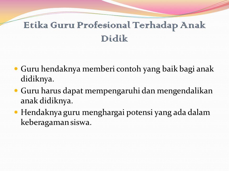 Etika Guru Profesional Terhadap Anak Didik