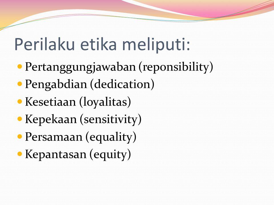 Perilaku etika meliputi: