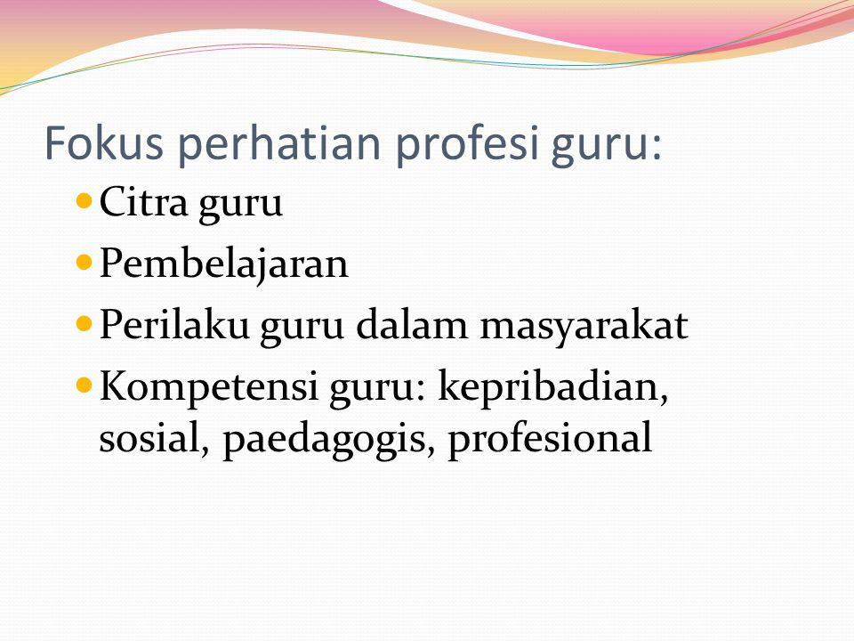Fokus perhatian profesi guru: