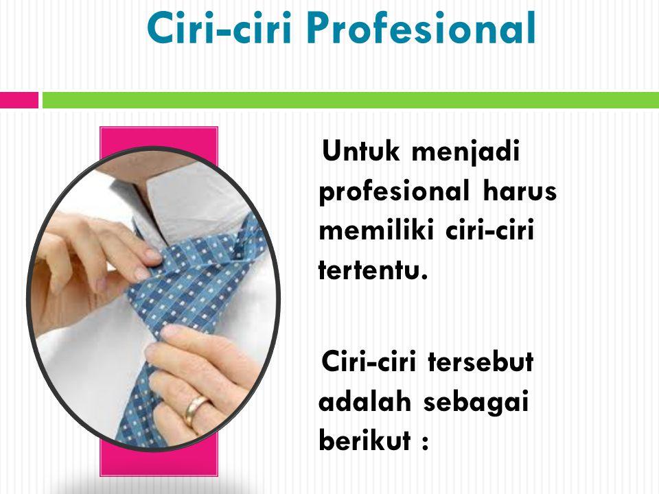 Ciri-ciri Profesional
