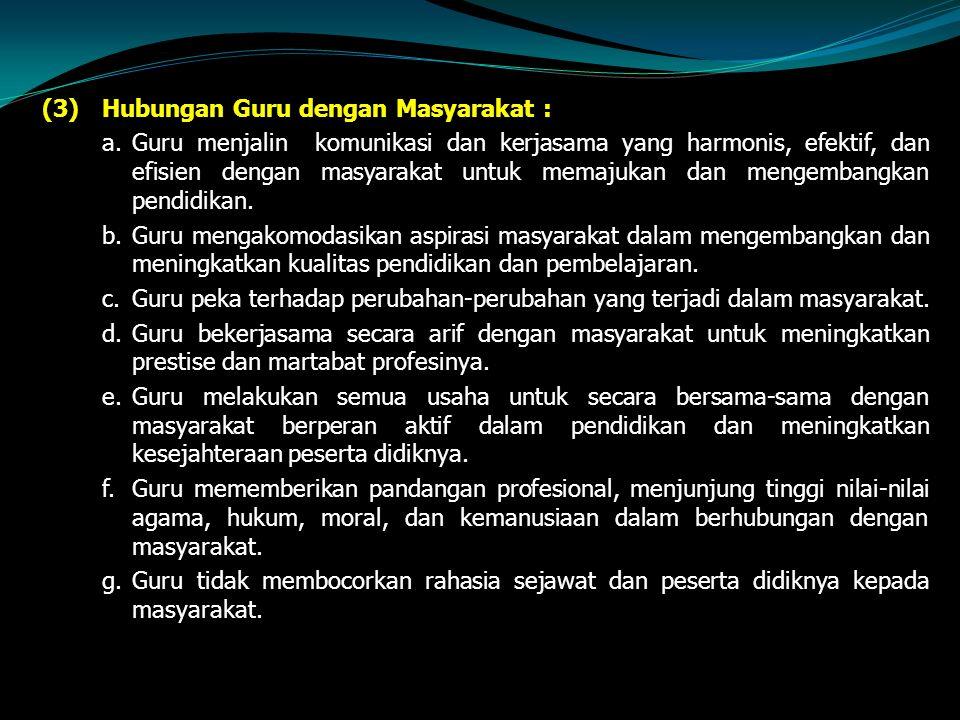 (3) Hubungan Guru dengan Masyarakat :
