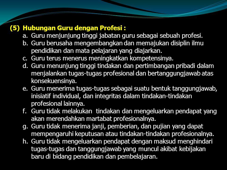 Hubungan Guru dengan Profesi :