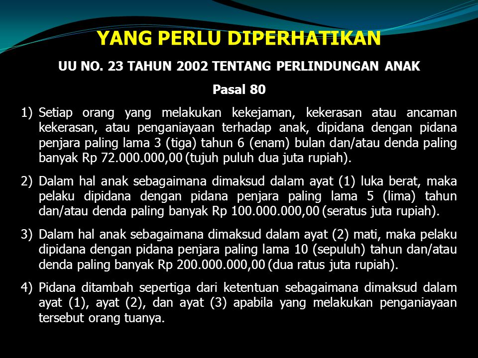 YANG PERLU DIPERHATIKAN UU NO. 23 TAHUN 2002 TENTANG PERLINDUNGAN ANAK