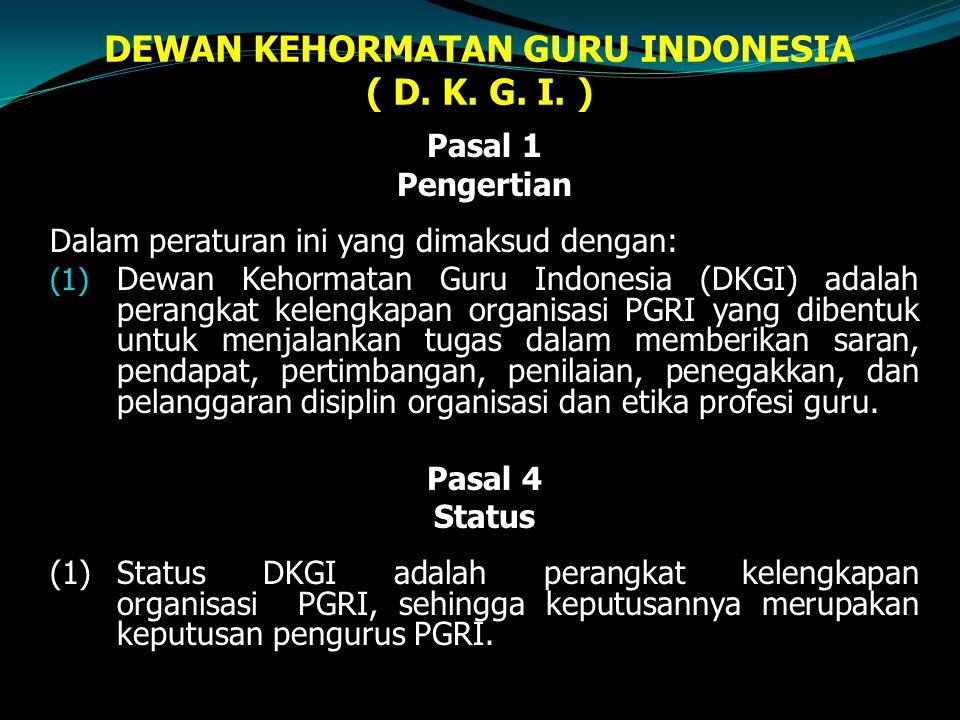 DEWAN KEHORMATAN GURU INDONESIA ( D. K. G. I. )