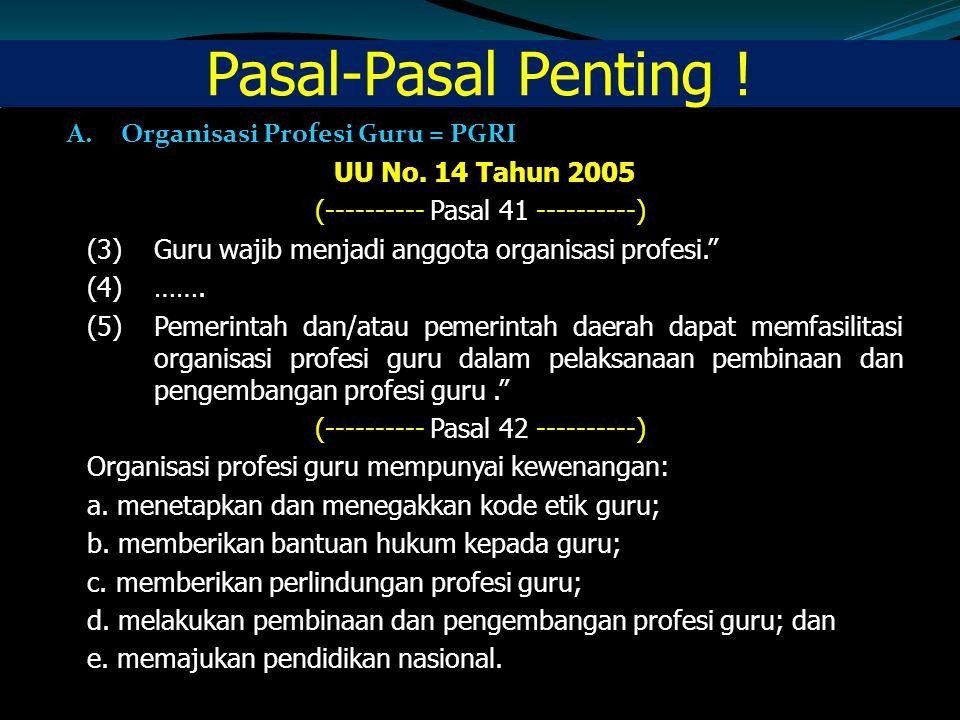 Pasal-Pasal Penting ! Organisasi Profesi Guru = PGRI