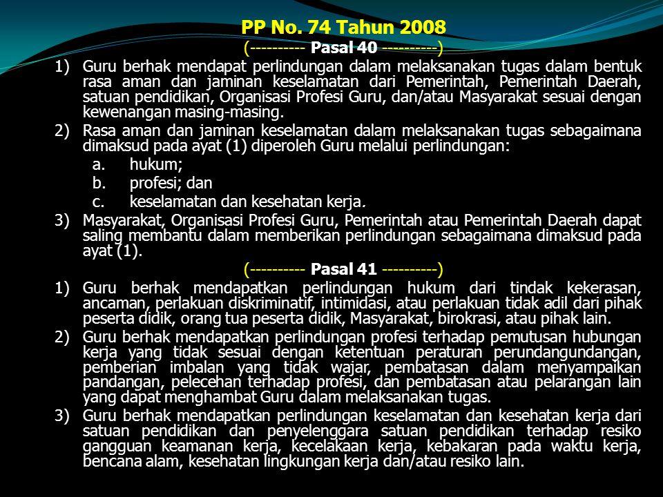 PP No. 74 Tahun 2008 (---------- Pasal 40 ----------)