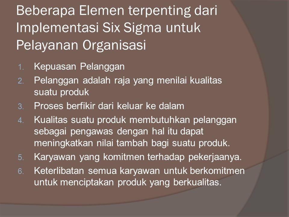 Beberapa Elemen terpenting dari Implementasi Six Sigma untuk Pelayanan Organisasi