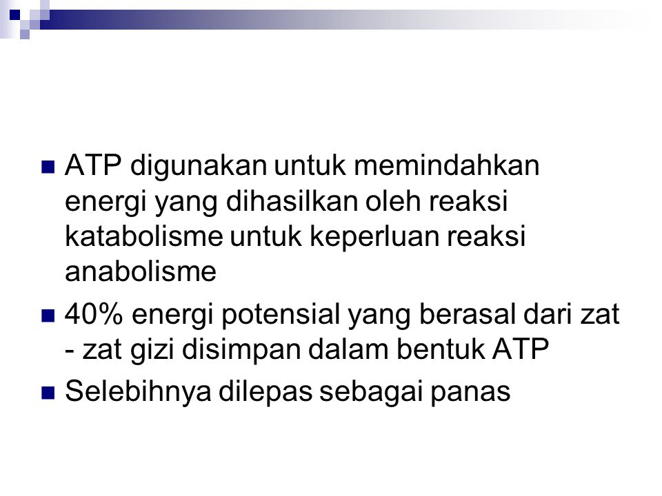 ATP digunakan untuk memindahkan energi yang dihasilkan oleh reaksi katabolisme untuk keperluan reaksi anabolisme