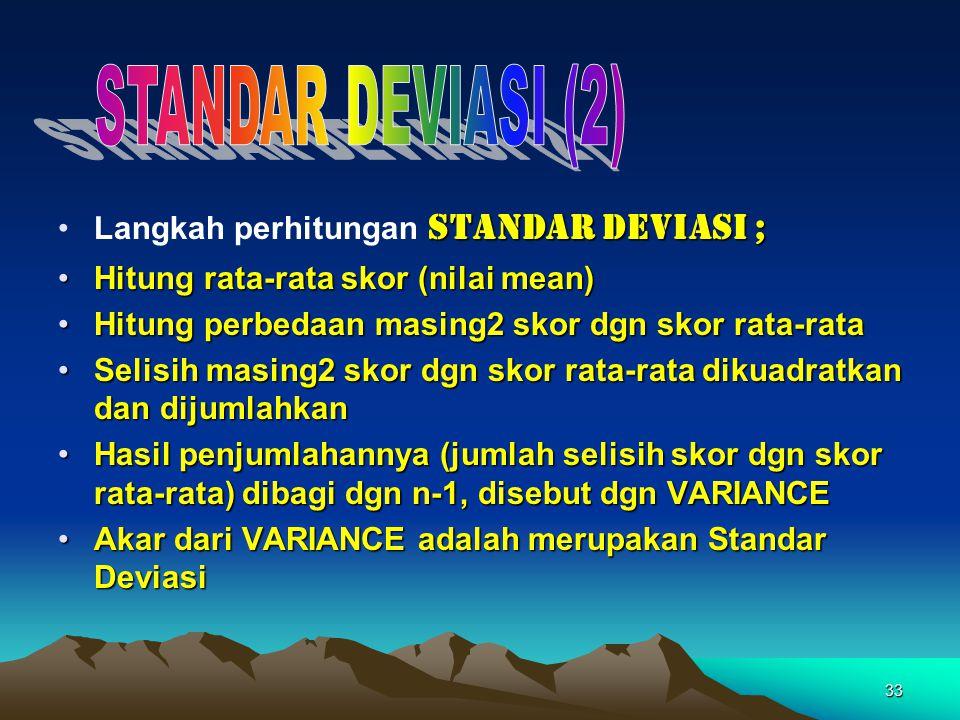 STANDAR DEVIASI (2) Langkah perhitungan STANDAR DEVIASI ;