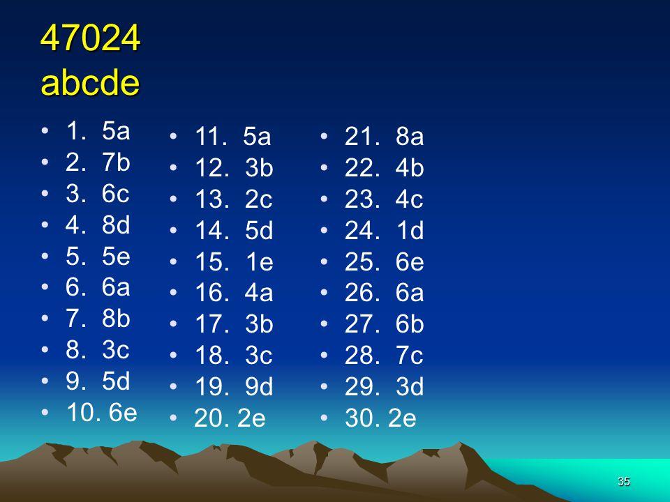 47024 abcde 1. 5a. 2. 7b. 3. 6c. 4. 8d. 5. 5e. 6. 6a. 7. 8b. 8. 3c. 9. 5d. 10. 6e.