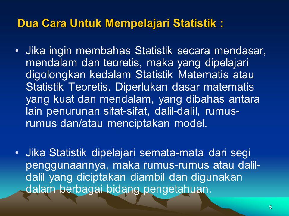 Dua Cara Untuk Mempelajari Statistik :